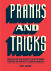 Pranks and Tricks: Practical Jokes and Gags to Wind People Up or Get Your Revenge! Cover Image