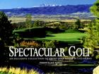 Spectacular Golf of Colorado: An Exclusive Collection of Great Golf Holes in Colorado Cover Image