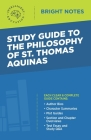 Study Guide to The Philosophy of St Thomas Aquinas Cover Image