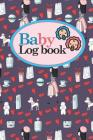 Baby Logbook: Baby Feed Tracker, Baby Tracker Log, Baby Meal Tracker, Childs Health Record Book, Cute Paris Cover, 6 x 9 Cover Image