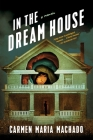 In the Dream House: A Memoir Cover Image