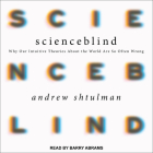 Scienceblind: Why Our Intuitive Theories about the World Are So Often Wrong Cover Image