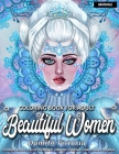 Beautiful Women Coloring Book for Adult: Fantasy Coloring Books for Adults Relaxation Featuring Beautiful Women Coloring Book for Adult Contains Amazi Cover Image