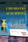 The Chemistry of Auschwitz: The Technology and Toxicology of Zyklon B and the Gas Chambers - A Crime-Scene Investigation (Holocaust Handbooks #2) Cover Image
