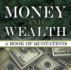 Money and Wealth: A Book of Quotations Cover Image