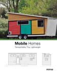 Mobile Homes: Transportable, Tiny, Lightweight Cover Image