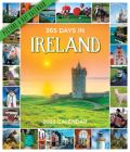 365 Days in Ireland Picture-A-Day Wall Calendar 2022: A Tour of Ireland by Photograph That Lasts a Year Cover Image