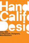A Handbook of California Design, 1930--1965: Craftspeople, Designers, Manufacturers Cover Image