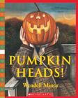 Pumpkin Heads! Cover Image