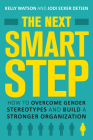 The Next Smart Step: How to Overcome Gender Stereotypes and Build a Stronger Organization Cover Image
