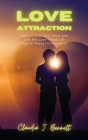 Love and Attraction: Attract your soul mate and live the love-filled life you've always dreamed of Cover Image