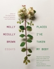 Places I've Taken My Body: Essays Cover Image
