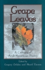 Grape Leaves: A Century of Arab-American Poetry (Poetry Series) Cover Image