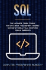 SQL: The Ultimate Crash Course For Data Base Management, Queries Server With Practical Computer Coding Exercises Cover Image