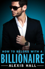 How to Belong with a Billionaire (Arden St. Ives #3) Cover Image