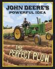 John Deere's Powerful Idea: The Perfect Plow (Story Behind the Name) Cover Image