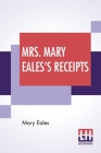 Mrs. Mary Eales's Receipts Cover Image