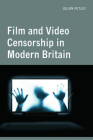 Film and Video Censorship in Modern Britain Cover Image