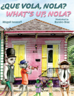 Que Vola, Nola?: What's Up, Nola? Cover Image