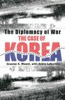 The Diplomacy Of War: The Case Of Korea Cover Image