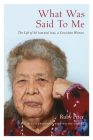 What Was Said to Me: The Life of Sti'tum'atul'wut, a Cowichan Woman Cover Image