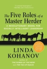 The Five Roles of a Master Herder: A Revolutionary Model for Socially Intelligent Leadership Cover Image