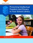 Protecting Intellectual Freedom and Privacy in Your School Library (SLM Hot Topics) Cover Image