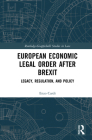 European Economic Legal Order After Brexit: Legacy, Regulation, and Policy Cover Image