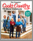 The Complete Cook's Country TV Show Cookbook Includes Season 13 Recipes: Every Recipe and Every Review from All Thirteen Seasons (COMPLETE CCY TV SHOW COOKBOOK) Cover Image