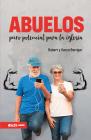 Abuelos, Puro Potencial Para La Iglesia Cover Image