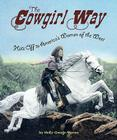 The Cowgirl Way: Hats Off to America's Women of the West Cover Image