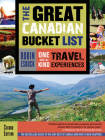 The Great Canadian Bucket List: One-Of-A-Kind Travel Experiences Cover Image