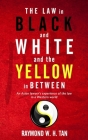 The Law In Black And White And The Yellow In Between: An Asian Lawyer's Experience Of The Law In A Western World Cover Image