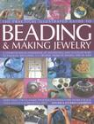 The Practical Illustrated Guide to Beading & Making Jewellery: A Complete Illustrated Guide to Traditional and Contemporary Techniques, Including 175 Cover Image