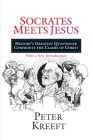 Socrates Meets Jesus: History's Greatest Questioner Confronts the Claims of Christ Cover Image