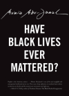 Have Black Lives Ever Mattered? (City Lights Open Media) Cover Image