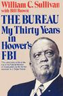 The Bureau: My Thirty Years in Hoover's FBI Cover Image