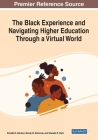 The Black Experience and Navigating Higher Education Through a Virtual World Cover Image