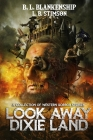 Look Away Dixie Land: a collection of Western Horror stories Cover Image