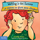 Waiting Is Not Forever/La espera no dura para siempre (Best Behavior® Board Book Series) Cover Image