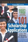 101 Scholarship Applications - 2021 Revised Edition: What It Takes to Obtain a Debt-Free College Education Cover Image