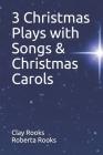 3 Christmas Plays with Songs & Christmas Carols Cover Image