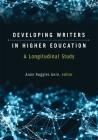 Developing Writers in Higher Education: A Longitudinal Study (Sweetland Digital Rhetoric Collaborative) Cover Image