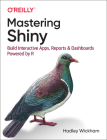Mastering Shiny: Build Interactive Apps, Reports, and Dashboards Powered by R Cover Image