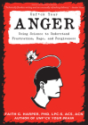 Unfuck Your Anger: Using Science to Understand Frustration, Rage, and Forgiveness Cover Image
