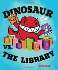 Dinosaur vs. the Library (A Dinosaur vs. Book #3) Cover Image