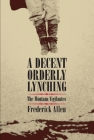 A Decent, Orderly Lynching: The Montana Vigilantes Cover Image