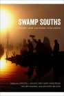Swamp Souths: Literary and Cultural Ecologies (Southern Literary Studies) Cover Image