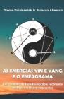 As energias yin e yang e o Eneagrama: Um caminho de transformação e reconexão ao Deus e à Deusa esquecidos Cover Image
