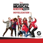 High School Musical: The Musical: The Series: The Novelization Lib/E Cover Image